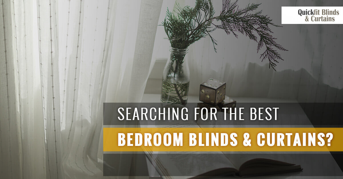 Searching for the Best Bedroom Blinds and Curtains? - Quickfit ...