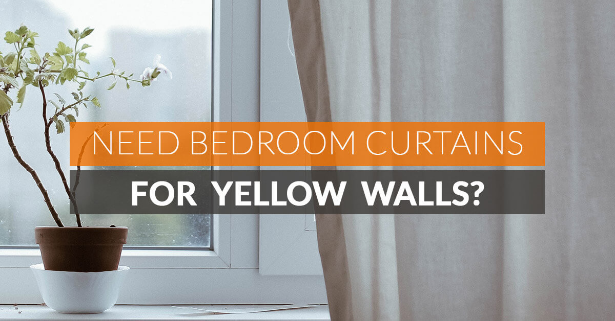 Picture of: Need Bedroom Curtains For Yellow Walls Quickfit Blinds And Curtains
