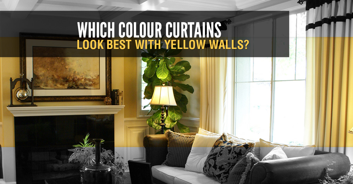 Which Colour Curtains Look Best With Yellow Walls